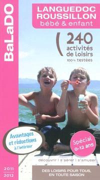 Languedoc-Roussillon, bébé & enfant : 240 activités de loisirs 100% testées