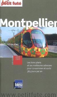 Montpellier : 2008-2009 : les bons plans et les meilleures adresses pour consommer et sortir 365 jours par an