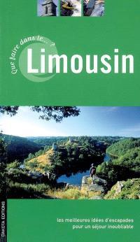 Que faire dans le Limousin ? : les meilleures idées d'escapades pour un séjour inoubliable