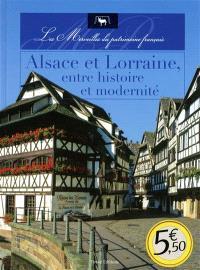 Alsace et Lorraine, entre histoire et modernité