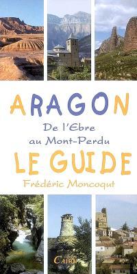 Aragon : de l'Ebre au Mont-Perdu : le guide