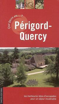 Que faire en Périgord-Quercy ? : une sélection d'escapades inoubliables