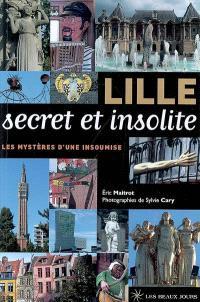 Lille secret et insolite : les mystères d'une insoumise