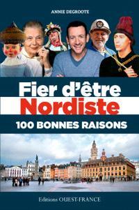 Fier d'être nordiste : 100 bonnes raisons