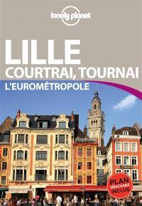 Lille, Courtrai, Tournai : l'eurométropole en quelques jours