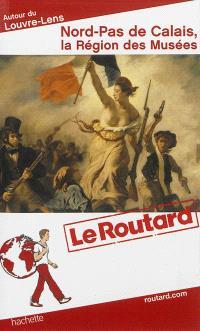 Nord-Pas de Calais, la région des musées : autour du Louvre-Lens