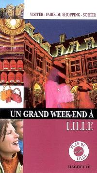 Un grand week-end à Lille