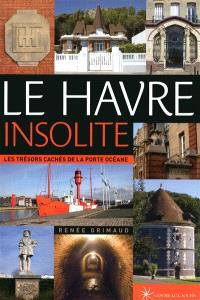 Le Havre insolite : les trésors cachés de la porte océane