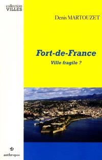 Fort-de-France : ville fragile ?