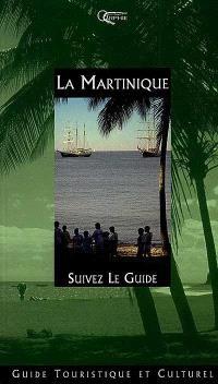 La Martinique : suivez le guide