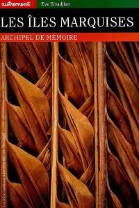 Les îles Marquises : archipel de mémoire