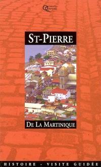 Saint-Pierre de la Martinique, cité historique : histoire, visite guidée