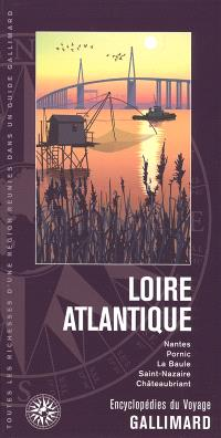 Loire-Atlantique : Nantes, Pornic, La Baule, Saint-Nazaire, Châteaubriant
