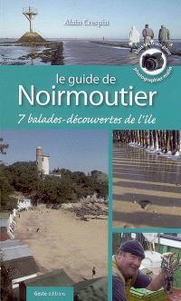 Le guide de Noirmoutier : 7 balades-découvertes de l'île