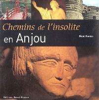 Chemins de l'insolite en Anjou