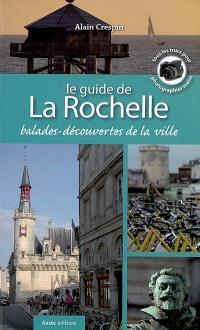 Le guide de La Rochelle : 7 balades-découvertes de la ville