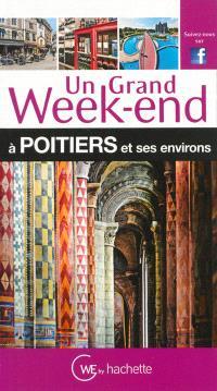 Un grand week-end à Poitiers et ses environs