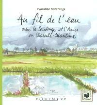 Au fil de l'eau : la Charente-Maritime