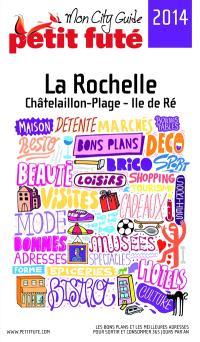 La Rochelle, Châtelaillon-Plage, île de Ré : 2014