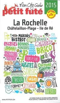 La Rochelle, Châtelaillon-Plage, île de Ré : 2015