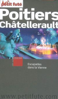 Poitiers, Châtellerault : escapades dans la Vienne : 2008-2009