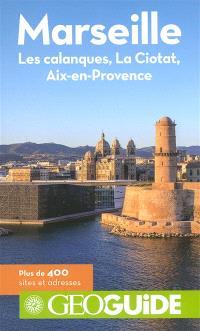 Marseille : les calanques, La Ciotat, Aix-en-Provence