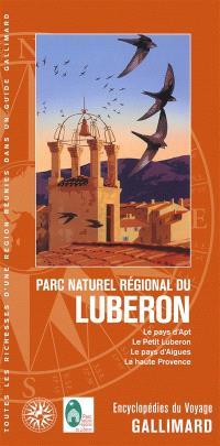Parc naturel régional du Luberon : le pays d'Apt, le petit Luberon, le pays d'Aigues, la haute Provence