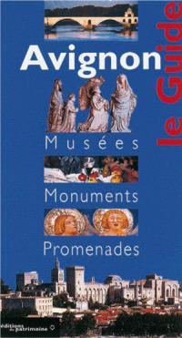 Avignon : musées, monuments, promenades