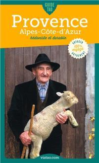 Guide tao Provence-Alpes-Côte d'Azur : hédoniste et durable