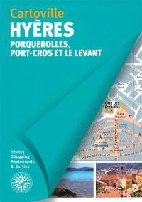 Hyères : Porquerolles, Port-Cros et le Levant