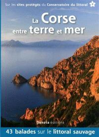 La Corse entre terre et mer : 43 balades sur les sites du Conservatoire du littoral