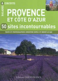 Provence et Côte d'Azur : 50 sites incontournables