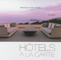Hôtels à la carte : Provence & Côte d'Azur