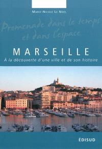 Marseille : à la découverte d'une ville et de son histoire : le fabuleux destin d'une calanque