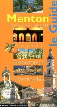 Menton, ville d'art et d'histoire : musées, monuments, promenades