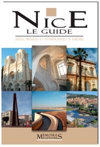 Nice, le guide : sites, musées et itinéraires à thème