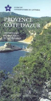 Provence, Côte d'Azur : promenades écologiques et littéraires