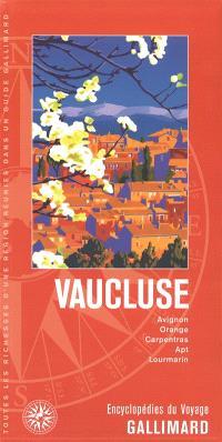Vaucluse : Avignon, Orange, Carpentras, Apt, Lourmarin