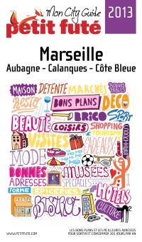 Marseille, aubagne, calanques, Côte bleue : 2013