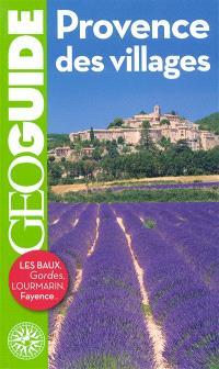 Provence des villages : Les Baux, Gordes, Lourmarin, Fayence...