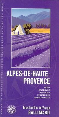 Alpes-de-Haute-Provence : Provence, Côte d'Azur : Digne, Castellane, Manosque, Forcalquier, Barcelonnette