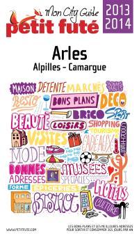Arles, Alpilles, Camargue : 2013-2014