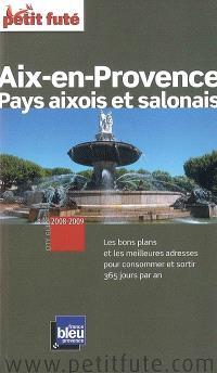 Aix-en-Provence, pays aixois et salonais : 2008-2009 : les bons plans et les meilleures adresses pour consommer et sortir 365 jours par an