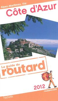 Côte d'Azur : Alpes-Maritimes, Var : 2012