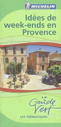 Idées de week-ends en Provence