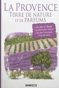 La Provence : terre de nature et de parfums