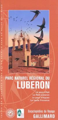 Parc naturel régional du Luberon : le pays d'Apt, le petit Luberon, le pays d'Aigues, la Haute-Provence