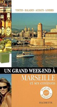 Un grand week-end à Marseille et ses environs : visites, balades, achats, loisirs
