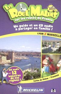 Lyon-Marseille : vallée du Rhône, Provence