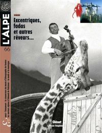 Alpe (L'). n° 66, Excentriques, fadas et autres rêveurs...
